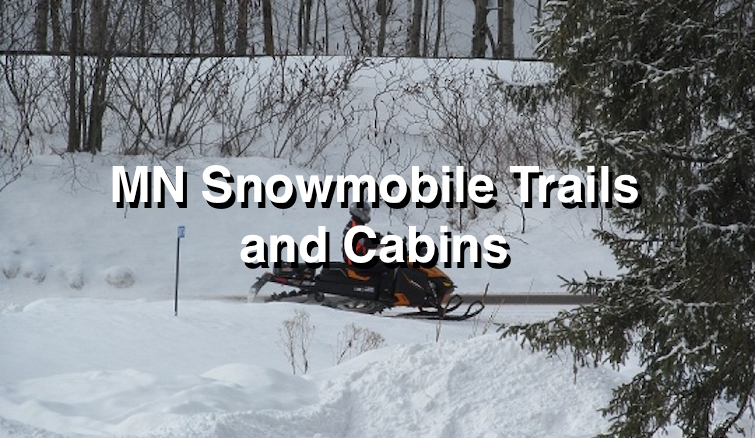 MN Snowmobile Trails and Cabins